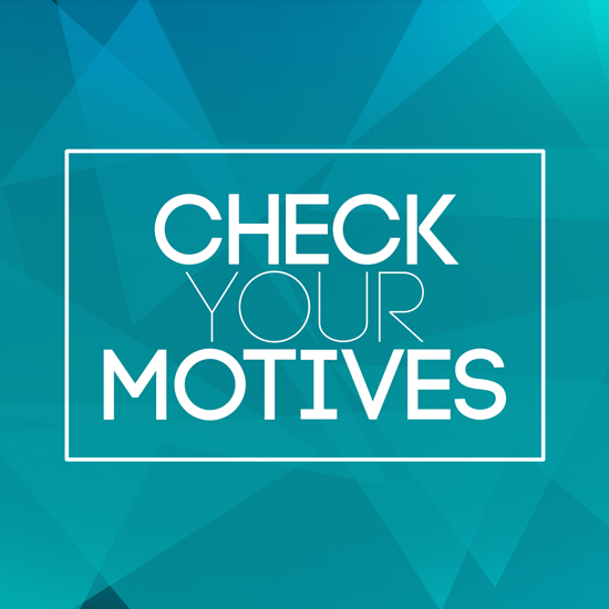 Check-Your-Motives